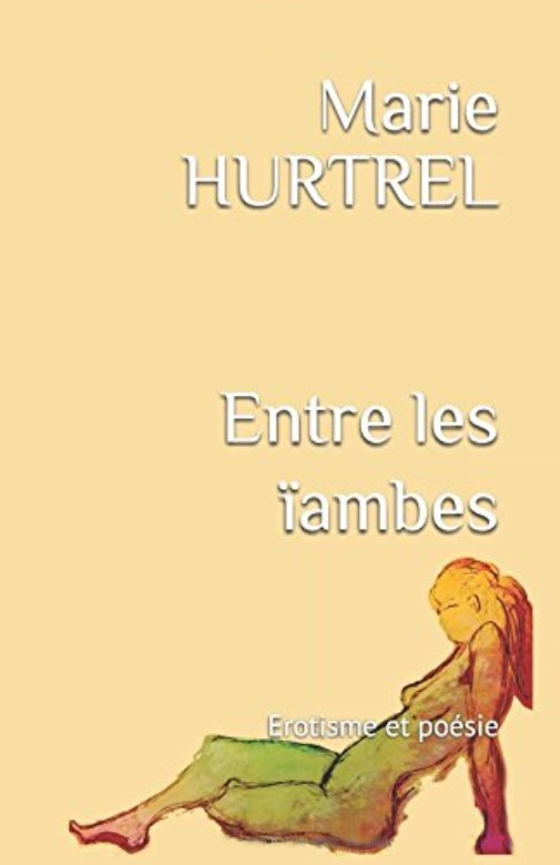 Erotisme - Entre les ïambes, de Marie Hurtrel