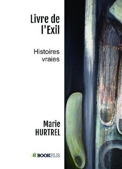 Livre de l'Exil, Marie HURTREL