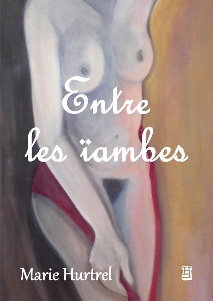 Entre les ïambes, de Marie Hurtrel