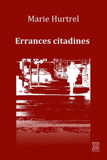 Errances citadines, de Marie Hurtrel