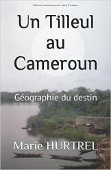 Un tilleul au Cameroun, de Marie Hurtrel