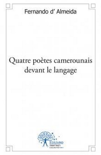 Quatre poètes camerounais devant le langage