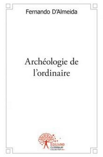 Archéologie de l'ordinaire