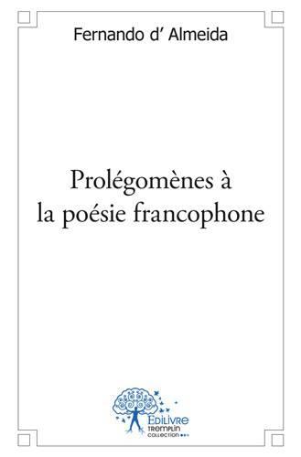Prolégomènes à la poésie francophone