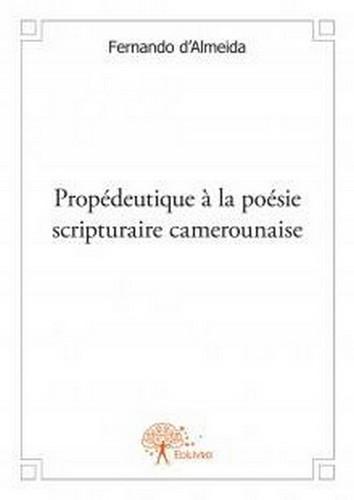 Propédeutique à la poésie scripturaire camerounaise